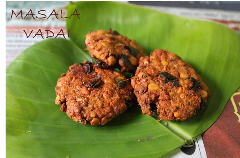Masala Vadai(Vada) / South Indian Paruppu Vadai / Fried Channa Dal Patties