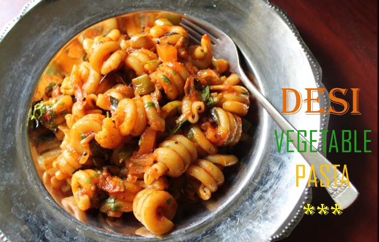 Desi Vegetable Pasta Recipe / Vegetable Pasta Recipe / Indian Pasta Recipe / Indian Style Masala Pasta