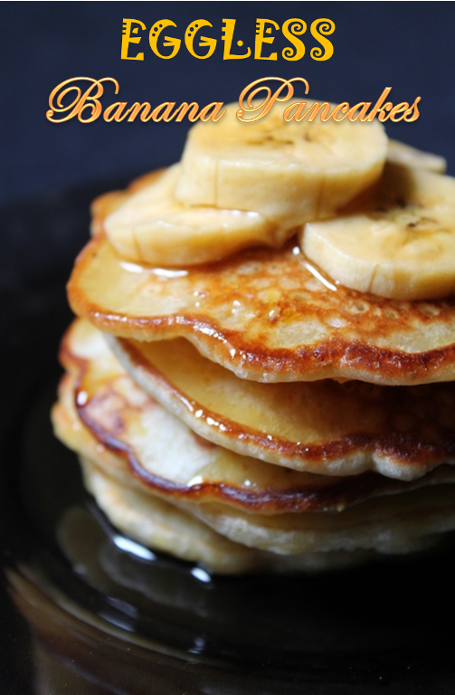Eggless banana pancakes recipe yummy tummy these pancakes are so easy you can whip them any time of the day great for busy mornings as well you could make them with half whole wheat flour and half ccuart Choice Image