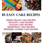 85 Easy Cake Recipes – Quick & Delicious Cake Recipes