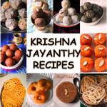 Krishna Jayanthi Recipes – Gokulashtami Recipes – Janmashtami Recipes