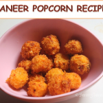 Paneer Popcorn Recipe – Popcorn Paneer Recipe