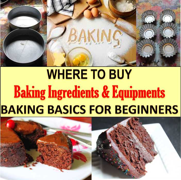 Baking Ingredients & Equipments Sourcing – Baking Basics for Beginners