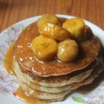 Eggless Whole Wheat Pancakes with Bananas Foster Sauce